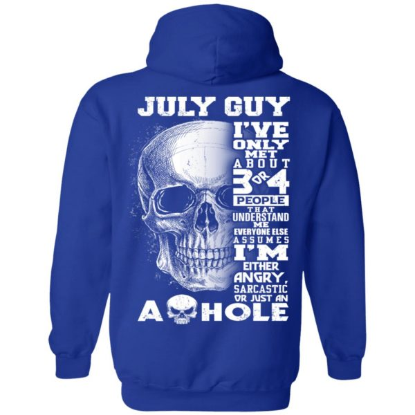 July Guy I've Only Met About 3 Or 4 People T-Shirts, Hoodie, Tank Apparel 14
