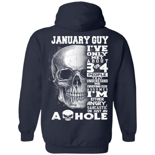 January Guy I've Only Met About 3 Or 4 People T-Shirts, Hoodie, Tank