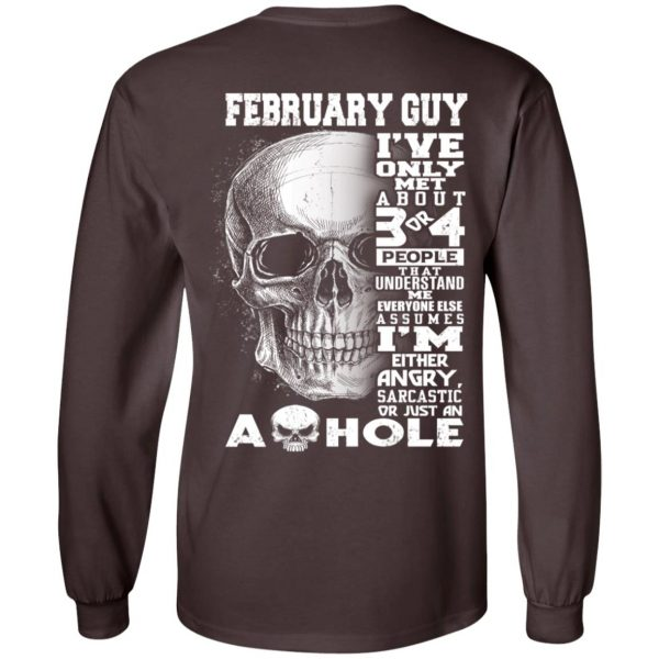 February Guy I've Only Met About 3 Or 4 People T-Shirts, Hoodie, Tank Apparel