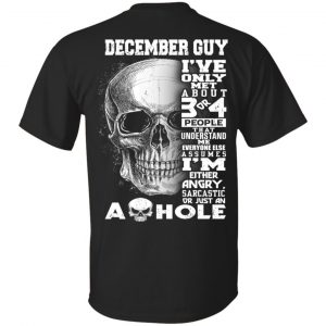 December Guy I've Only Met About 3 Or 4 People T-Shirts, Hoodie, Tank