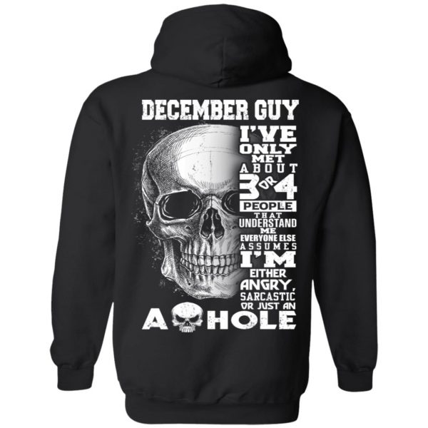 December Guy I've Only Met About 3 Or 4 People T-Shirts, Hoodie, Tank Apparel