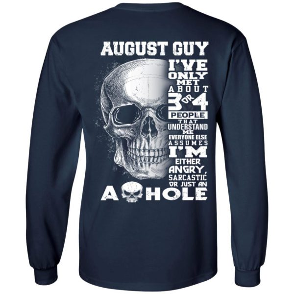 August Guy I've Only Met About 3 Or 4 People T-Shirts, Hoodie, Tank