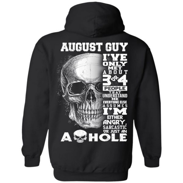 August Guy I've Only Met About 3 Or 4 People T-Shirts, Hoodie, Tank Apparel