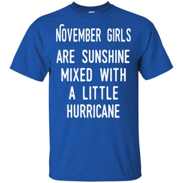 November Girls Are Sunshine Mixed With A Little Hurricane T-Shirts, Hoodie, Tank Apparel 5