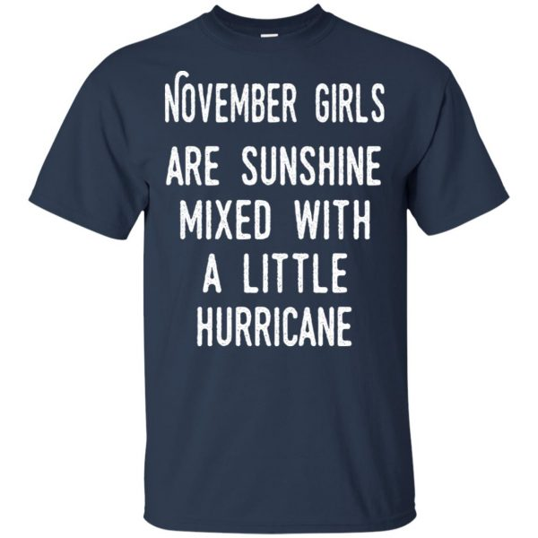 November Girls Are Sunshine Mixed With A Little Hurricane T-Shirts, Hoodie, Tank Apparel 6
