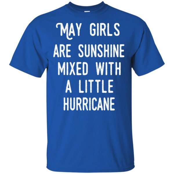 May Girls Are Sunshine Mixed With A Little Hurricane T-Shirts, Hoodie, Tank Apparel 5