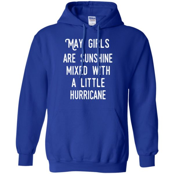 May Girls Are Sunshine Mixed With A Little Hurricane T-Shirts, Hoodie, Tank Apparel 10