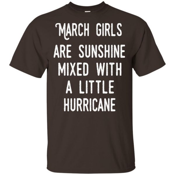 March Girls Are Sunshine Mixed With A Little Hurricane T-Shirts, Hoodie, Tank Apparel 4