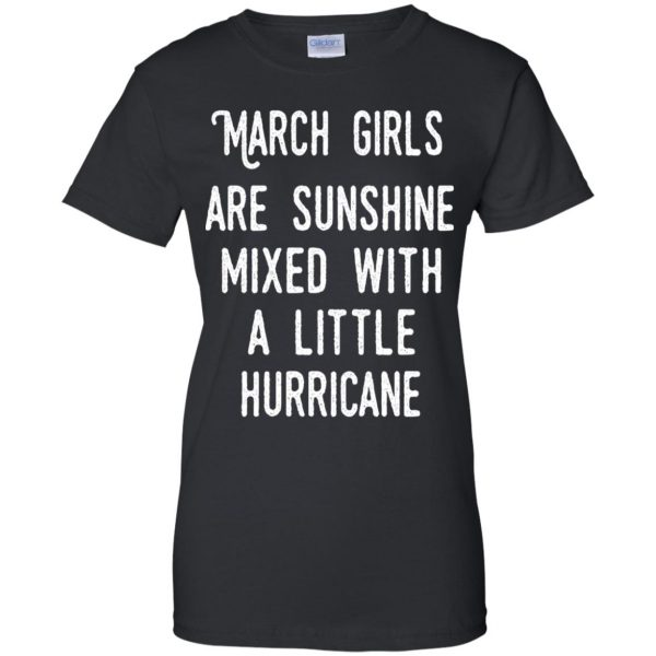 March Girls Are Sunshine Mixed With A Little Hurricane T-Shirts, Hoodie, Tank Apparel 11