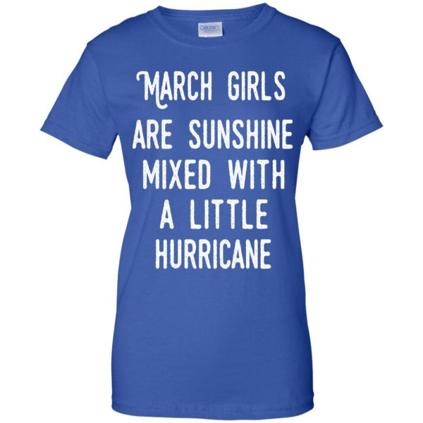 March Girls Are Sunshine Mixed With A Little Hurricane T-Shirts, Hoodie, Tank Apparel 14