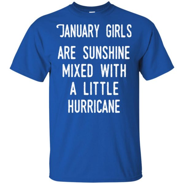 January Girls Are Sunshine Mixed With A Little Hurricane T-Shirts, Hoodie, Tank