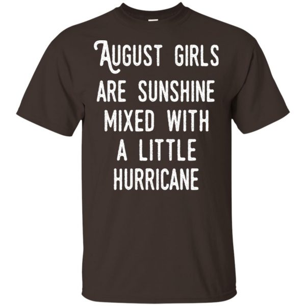 August Girls Are Sunshine Mixed With A Little Hurricane T-Shirts, Hoodie, Tank Apparel 4