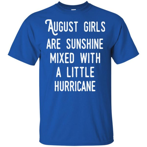 August Girls Are Sunshine Mixed With A Little Hurricane T-Shirts, Hoodie, Tank Apparel 5