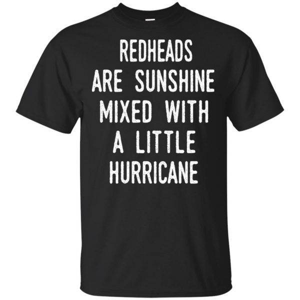 Redhead Girls Are Sunshine Mixed With A Little Hurricane T-Shirts, Hoodie, Tank Apparel 3