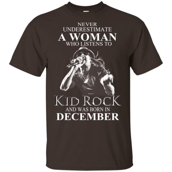 A Woman Who Listens To Kid Rock And Was Born In December T-Shirts, Hoodie, Tank Apparel 4