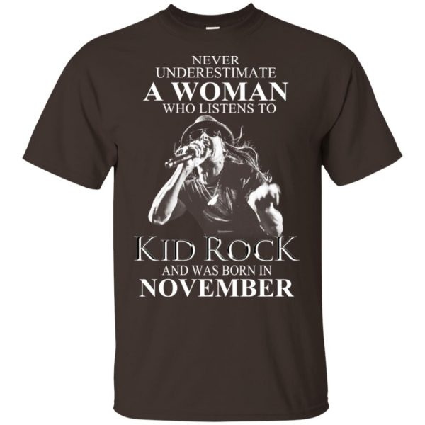 A Woman Who Listens To Kid Rock And Was Born In November T-Shirts, Hoodie, Tank Apparel 4