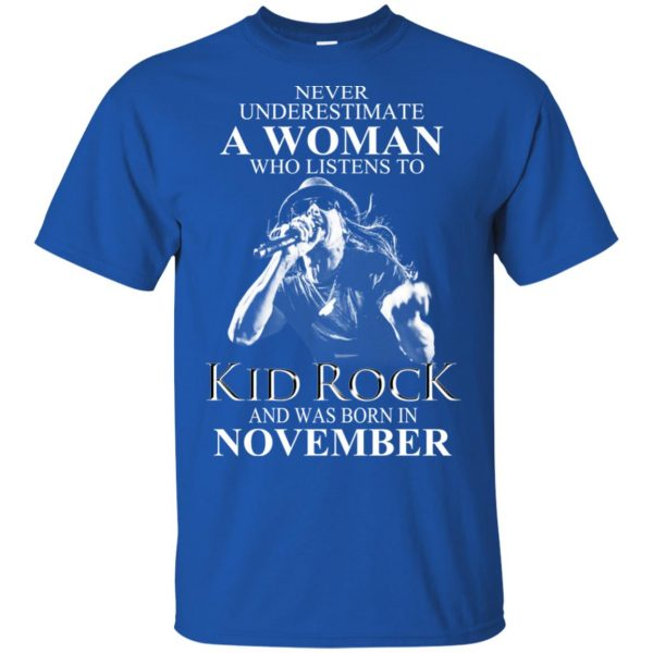 A Woman Who Listens To Kid Rock And Was Born In November T-Shirts, Hoodie, Tank Apparel 5