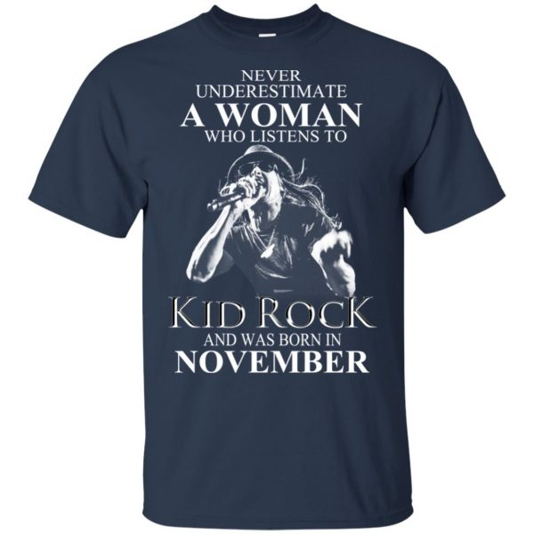 A Woman Who Listens To Kid Rock And Was Born In November T-Shirts, Hoodie, Tank Apparel 6