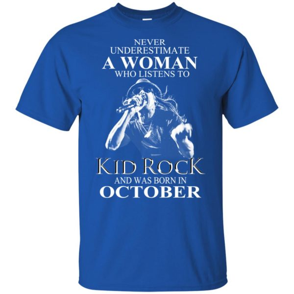 A Woman Who Listens To Kid Rock And Was Born In October T-Shirts, Hoodie, Tank Apparel