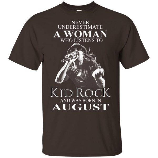 A Woman Who Listens To Kid Rock And Was Born In August T-Shirts, Hoodie, Tank Apparel 4