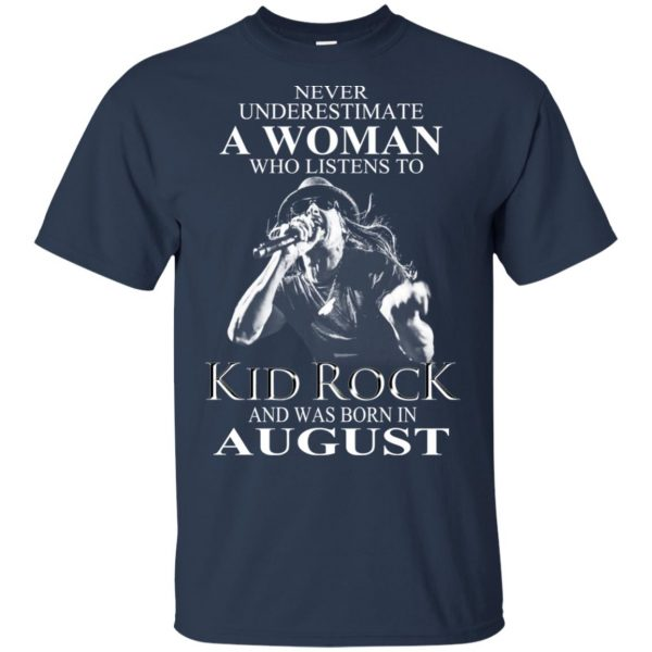 A Woman Who Listens To Kid Rock And Was Born In August T-Shirts, Hoodie, Tank Apparel 6