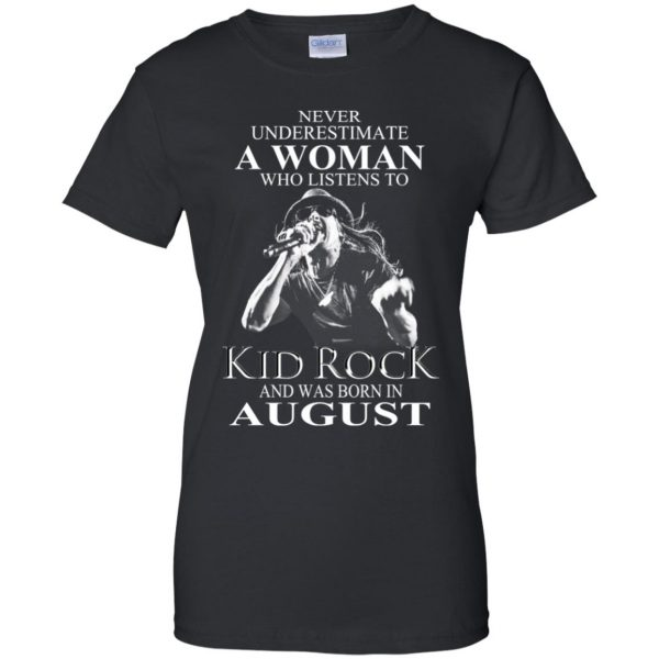 A Woman Who Listens To Kid Rock And Was Born In August T-Shirts, Hoodie, Tank Apparel 11