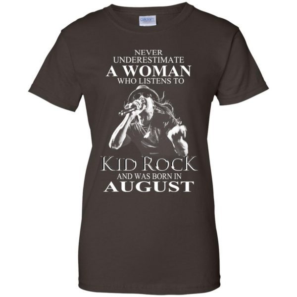A Woman Who Listens To Kid Rock And Was Born In August T-Shirts, Hoodie, Tank Apparel 12