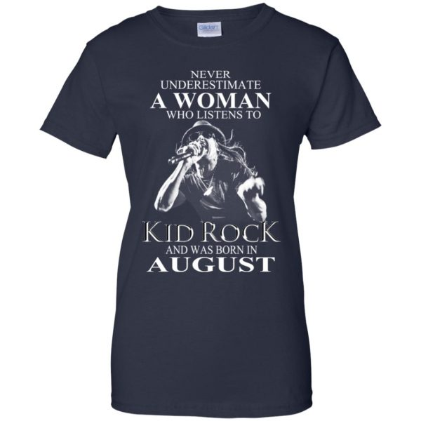 A Woman Who Listens To Kid Rock And Was Born In August T-Shirts, Hoodie, Tank Apparel 13
