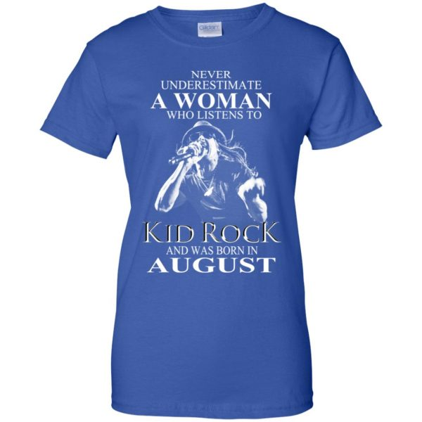 A Woman Who Listens To Kid Rock And Was Born In August T-Shirts, Hoodie, Tank Apparel 14