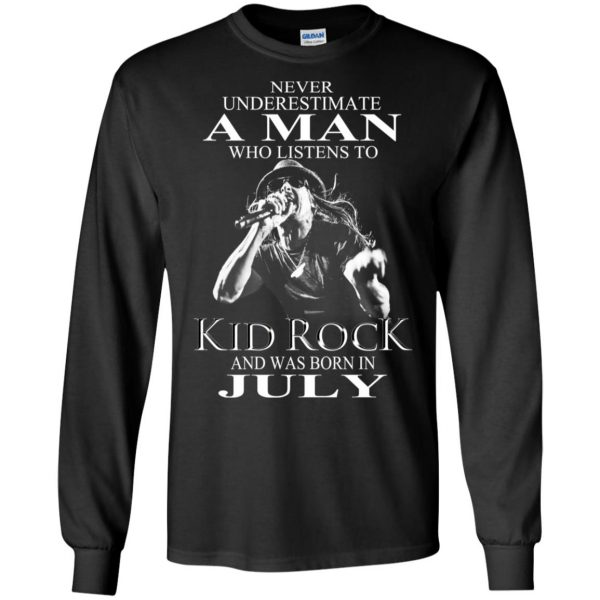 A Man Who Listens To Kid Rock And Was Born In July T-Shirts, Hoodie, Tank