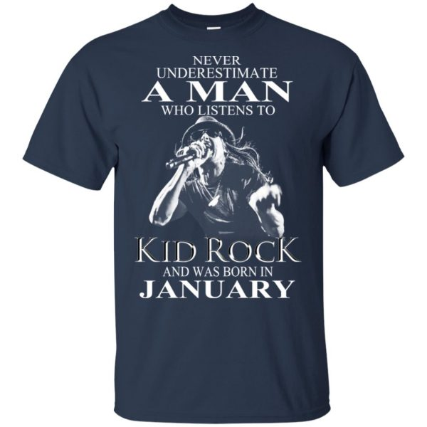 A Man Who Listens To Kid Rock And Was Born In January T-Shirts, Hoodie, Tank