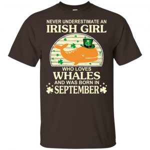 An Irish Girl Who Loves Whales And Was Born In September T-Shirts, Hoodie, Tank