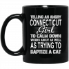 Telling An Angry Delaware Girl To Calm Down Works About As Well As Trying To Baptize A Cat Mug
