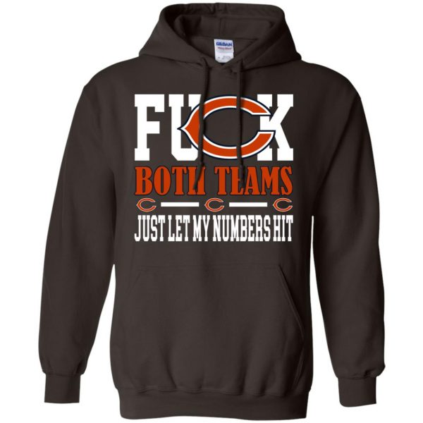 Fuck Both Teams Just Let My Numbers Hit Chicago Bears T-Shirts, Hoodie, Tank Apparel