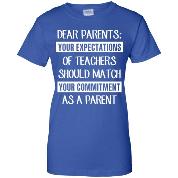 Dear Parents: Your Expectations Of Teachers Should Match Your Commitment As A Parent T-Shirts, Hoodie, Tank Apparel 14