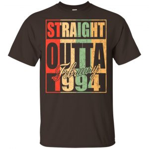 Vintage Straight Outta February 1994 Birthday T-Shirts, Hoodie, Tank