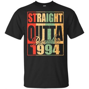 Vintage Straight Outta December 1994 Birthday T-Shirts, Hoodie, Tank