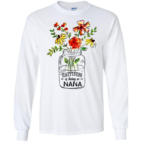 Happiness Is Being A Nana Flower T-Shirts, Hoodie, Tank Apparel