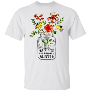 Happiness Is Being A Auntie Flower T-Shirts, Hoodie, Tank
