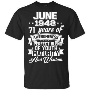 Vintage Awesome June 1948 71st Birthday Gift T-Shirts, Hoodie, Tank