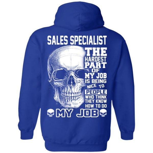 Sales Specialist The Hardest Part Of My Job Is Being Nice To People T-Shirts, Hoodie, Tank Apparel