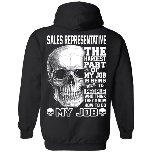 Sales Representative The Hardest Part Of My Job Is Being Nice To People T-Shirts, Hoodie, Tank Apparel
