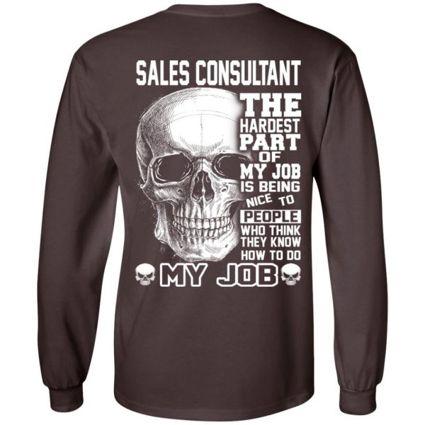 Sales Consultant The Hardest Part Of My Job Is Being Nice To People T-Shirts, Hoodie, Tank Apparel