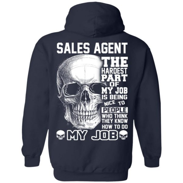 Sales Agent The Hardest Part Of My Job Is Being Nice To People T-Shirts, Hoodie, Tank