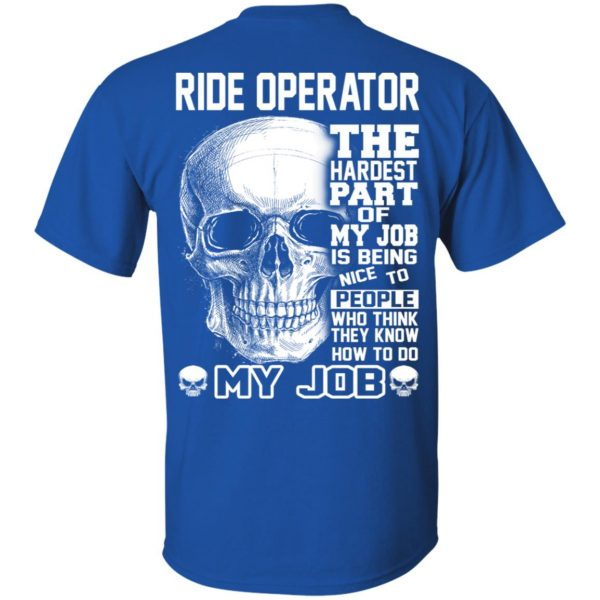 Ride Operator The Hardest Part Of My Job Is Being Nice To People T-Shirts, Hoodie, Tank Apparel
