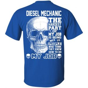 Diesel Mechanic The Hardest Part Of My Job Is Being Nice To People T-Shirts, Hoodie, Tank Apparel
