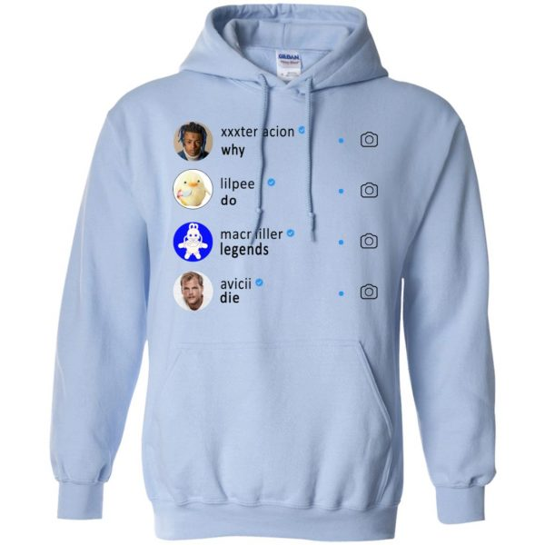 Why Do Legends Die Hoodie XXX LilPeep MacMiller Avicii T-Shirts, Hoodie, Tank Apparel 11