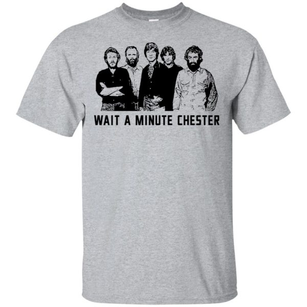 Wait A Minute Chester The Band Version T-Shirts, Hoodie, Tank Apparel 3
