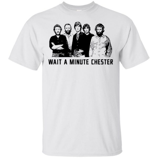 Wait A Minute Chester The Band Version T-Shirts, Hoodie, Tank Apparel 4