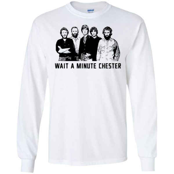 Wait A Minute Chester The Band Version T-Shirts, Hoodie, Tank Apparel 7